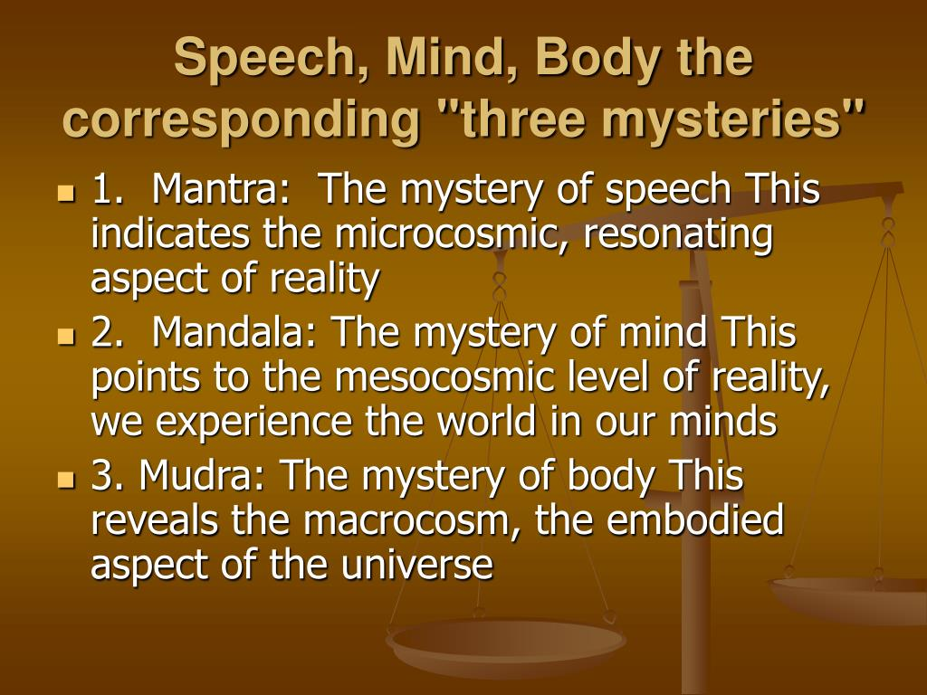 "Speech, Mind, Body the corresponding ""three mysteries"""