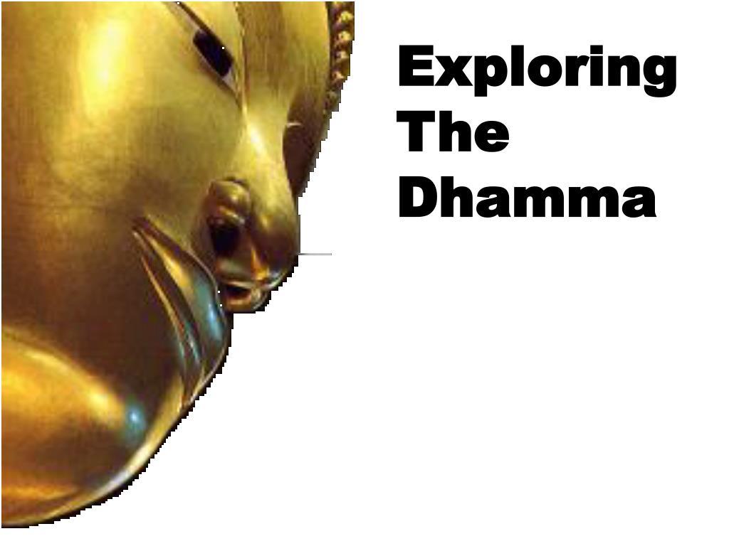Exploring The Dhamma