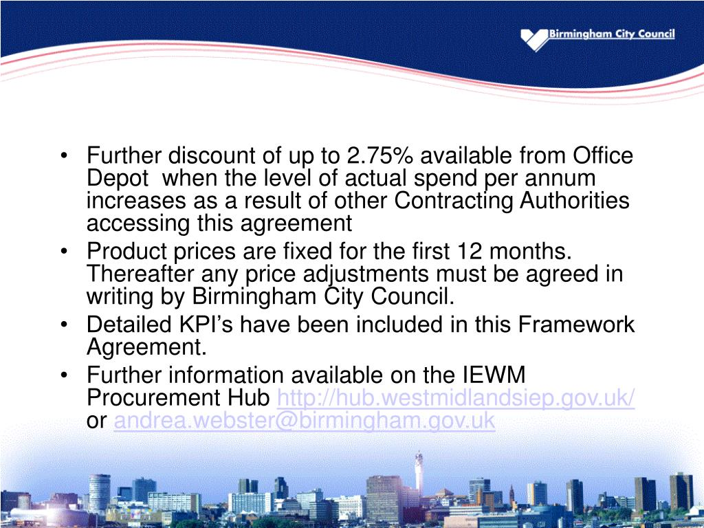 Further discount of up to 2.75% available from Office Depot  when the level of actual spend per annum increases as a result of other Contracting Authorities accessing this agreement