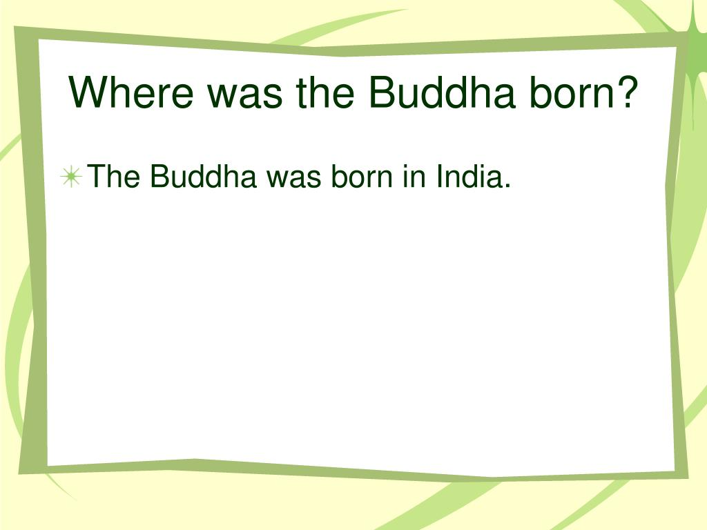 Where was the Buddha born?
