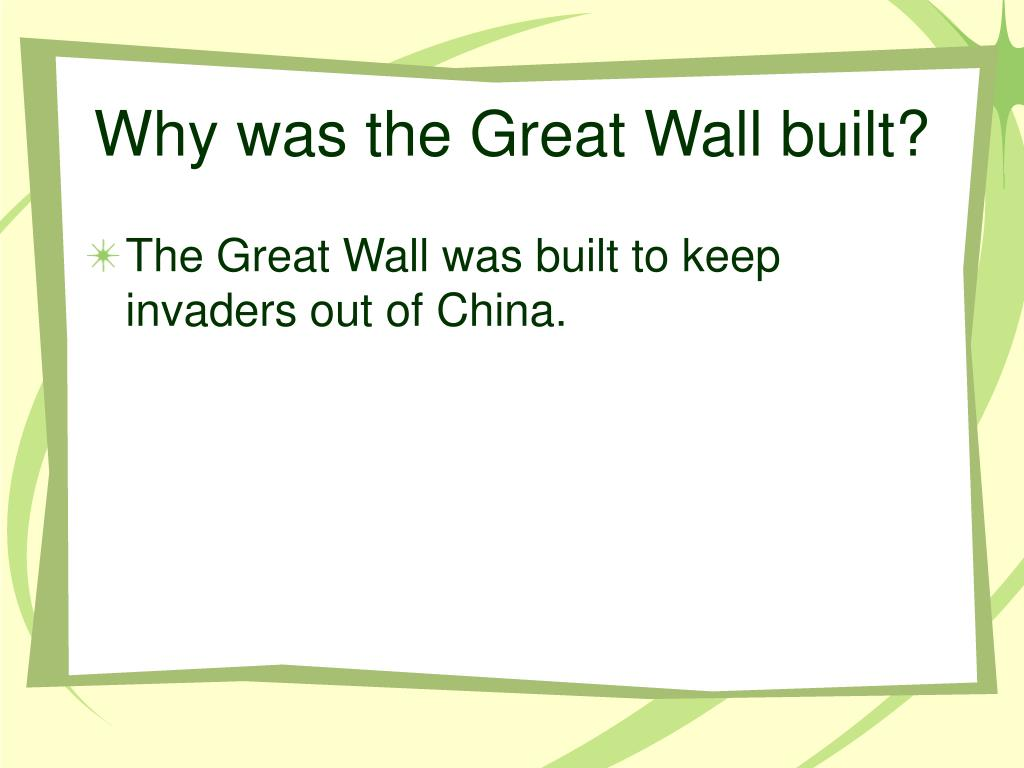 Why was the Great Wall built?