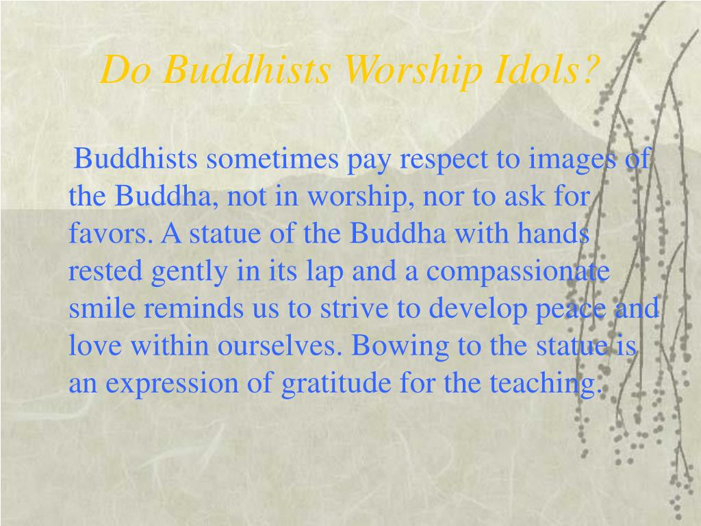Do Buddhists Worship Idols?