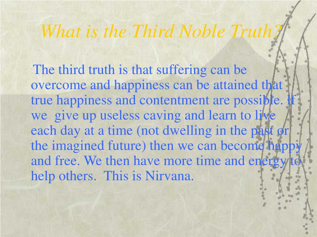 What is the Third Noble Truth?