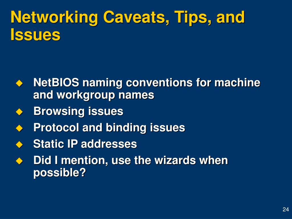 Networking Caveats, Tips, and Issues