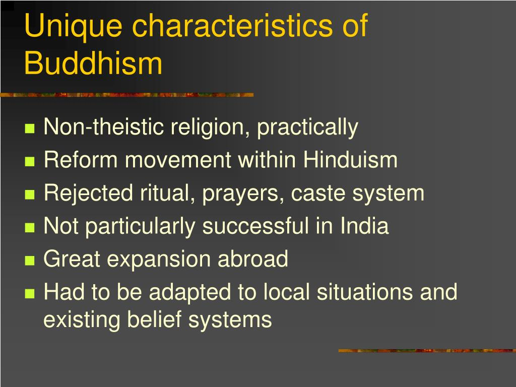 Unique characteristics of Buddhism