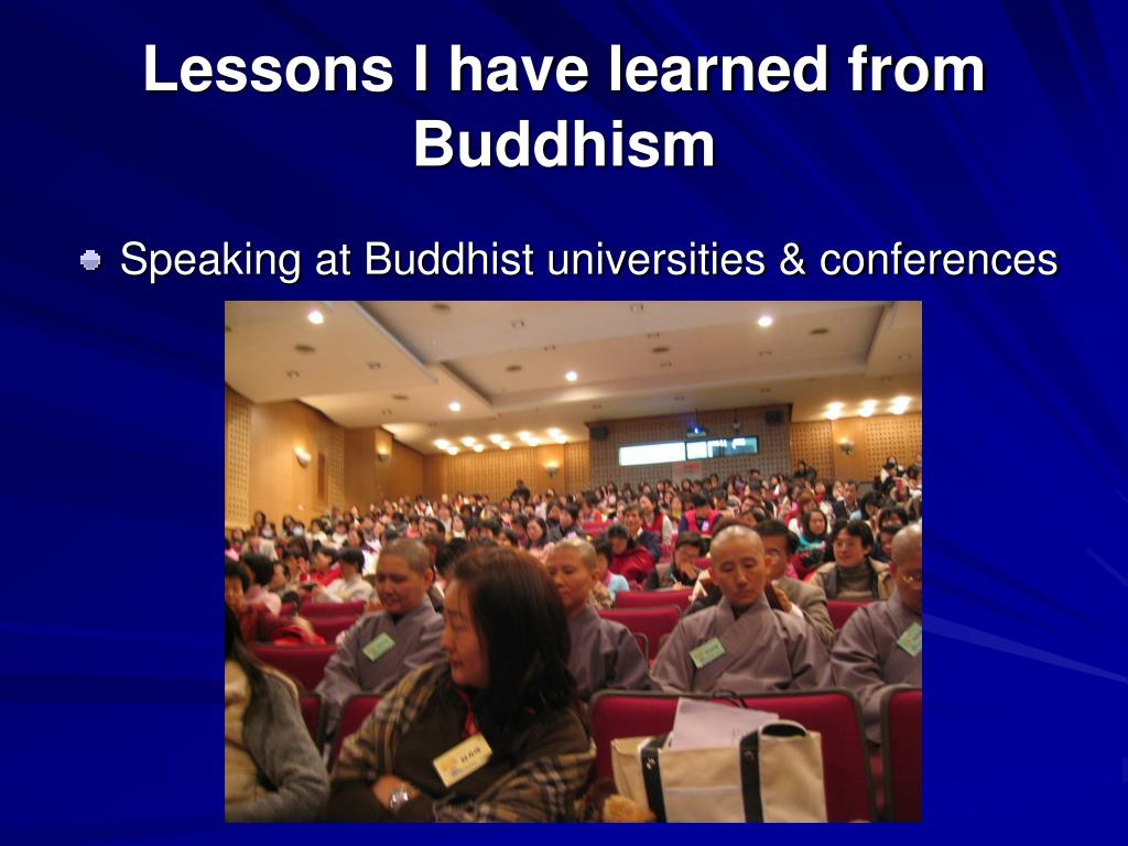 Lessons I have learned from Buddhism