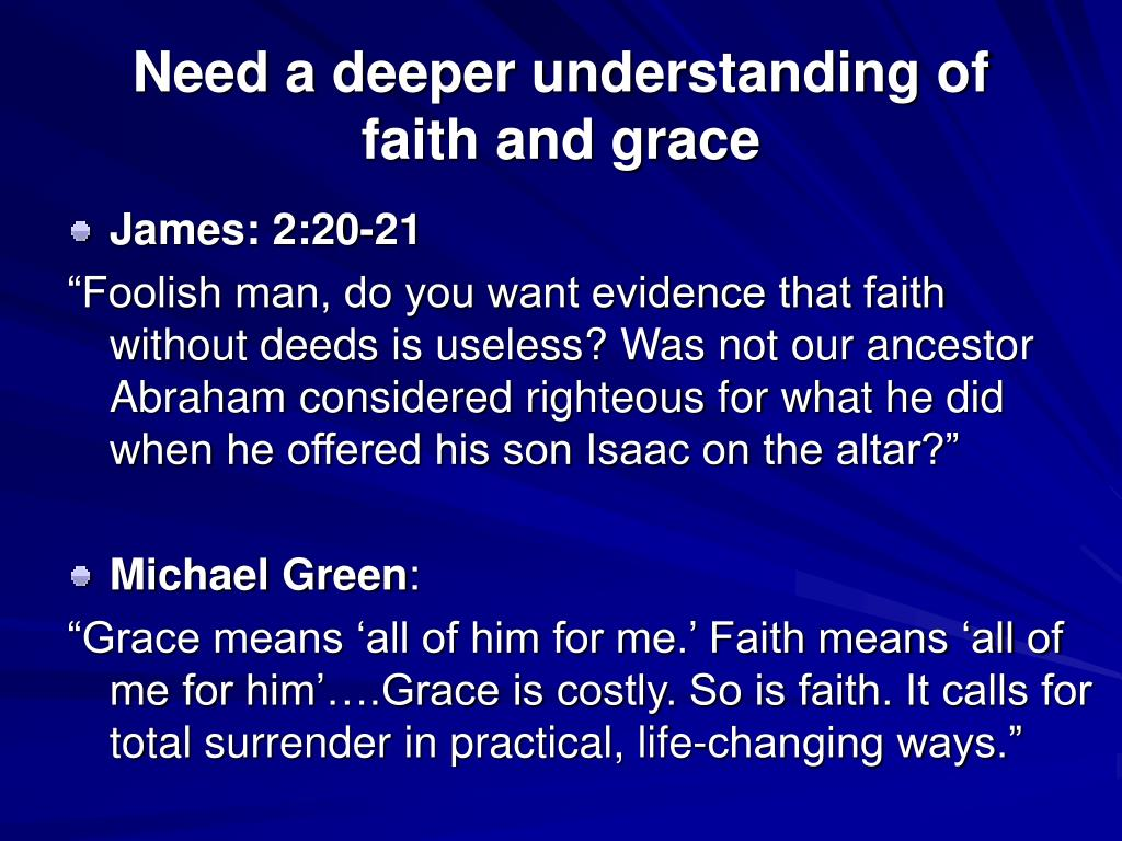 Need a deeper understanding of faith and grace
