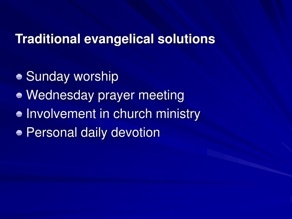 Traditional evangelical solutions