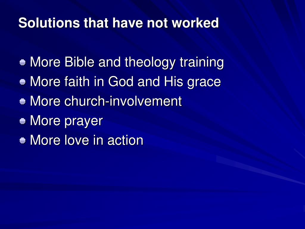 Solutions that have not worked