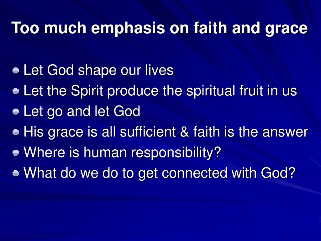 Too much emphasis on faith and grace