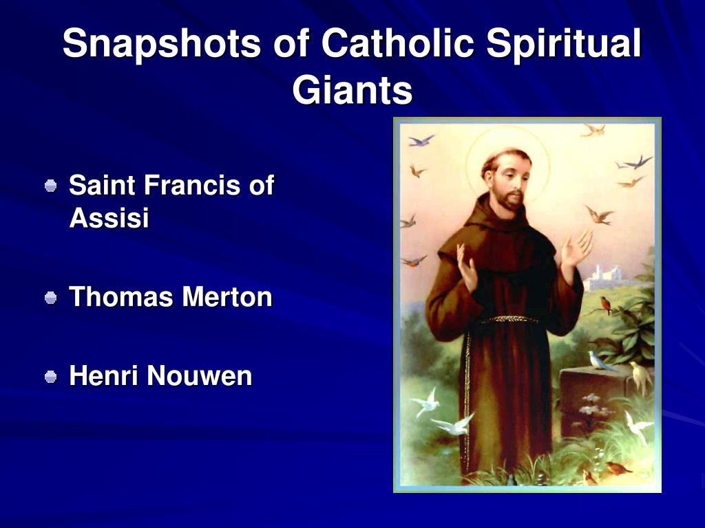 Snapshots of Catholic Spiritual Giants