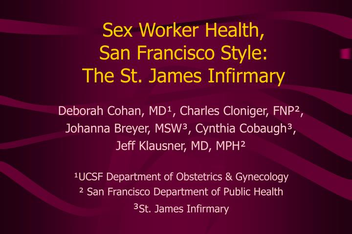 Sex worker health san francisco style the st james infirmary