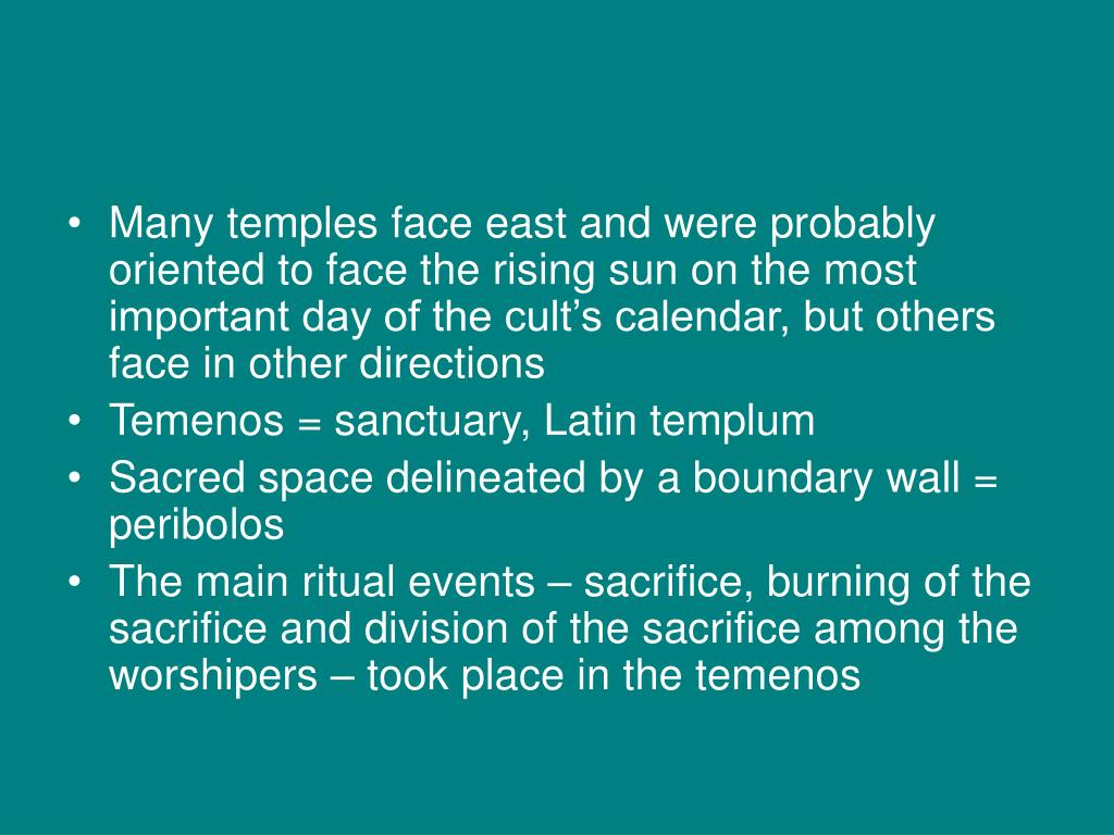 Many temples face east and were probably oriented to face the rising sun on the most important day of the cult's calendar, but others face in other directions