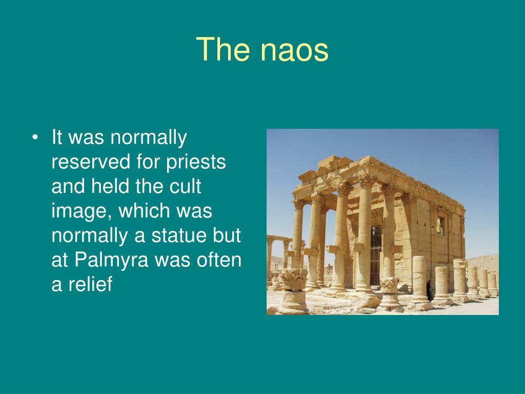 The naos