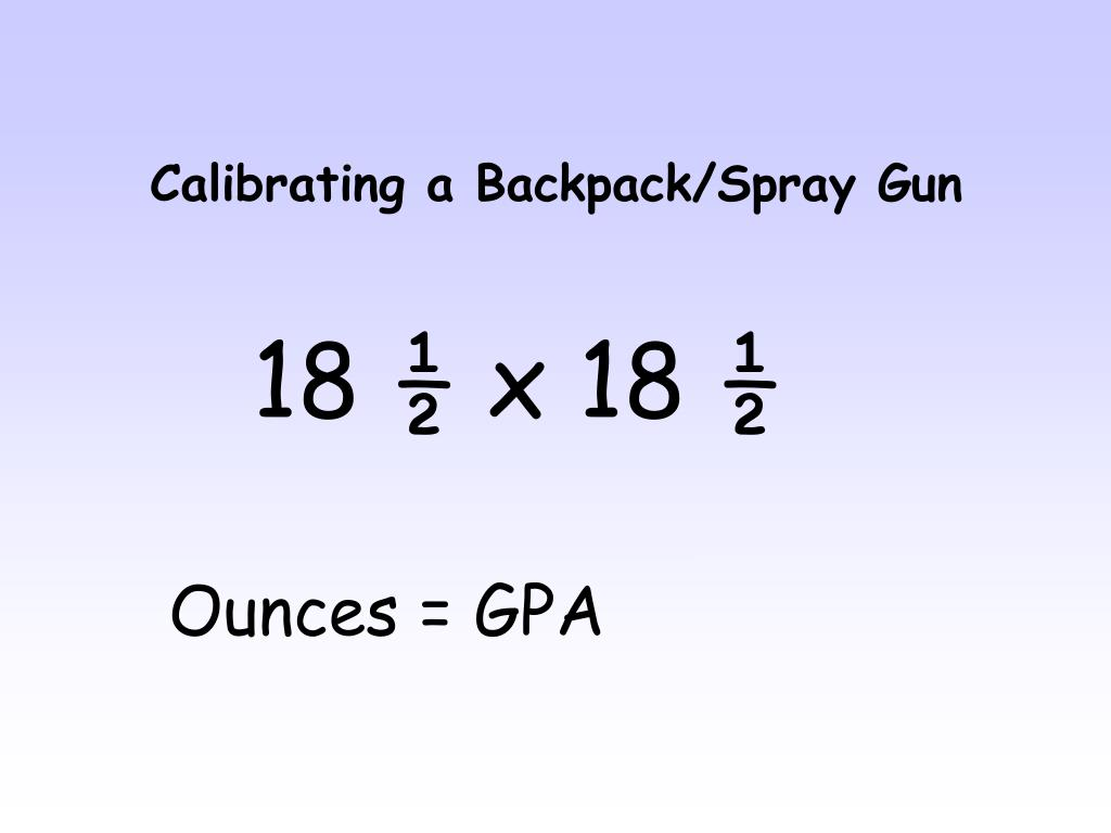 Calibrating a Backpack/Spray Gun