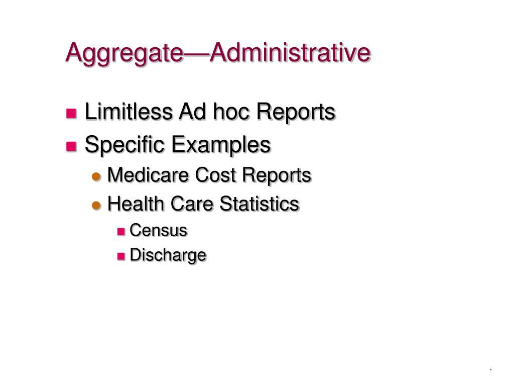 Aggregate—Administrative