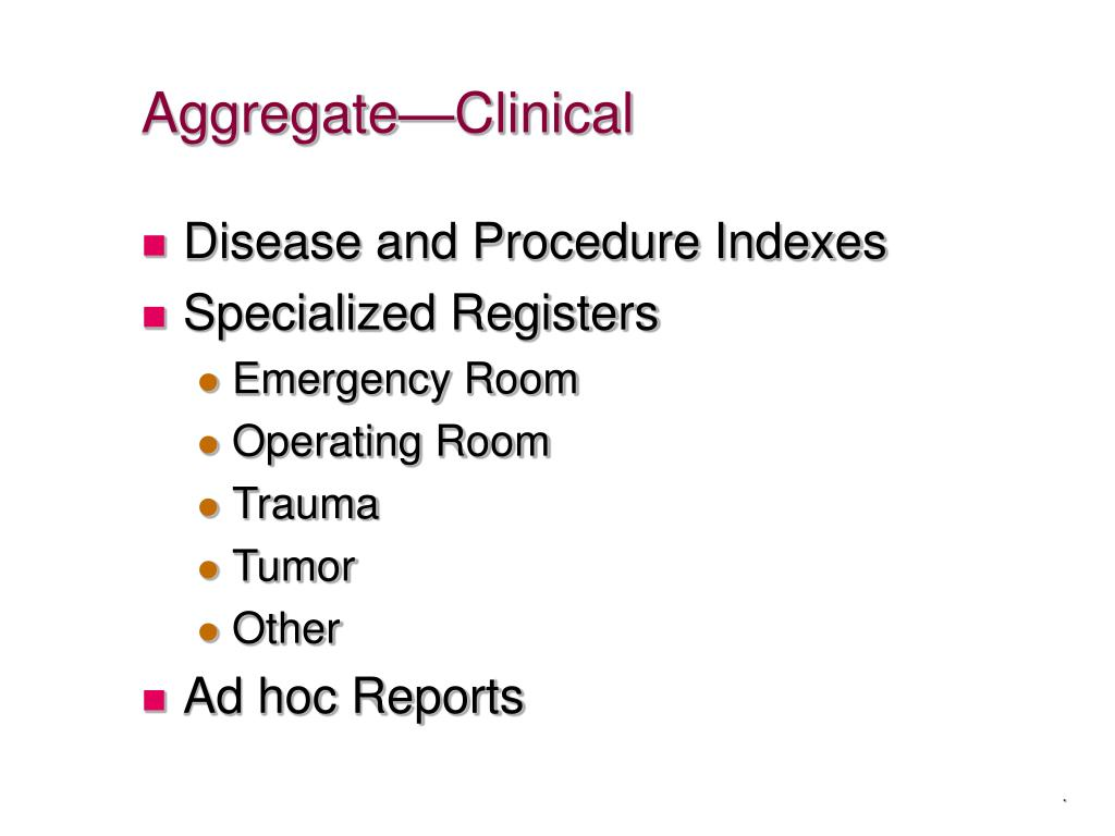 Aggregate—Clinical