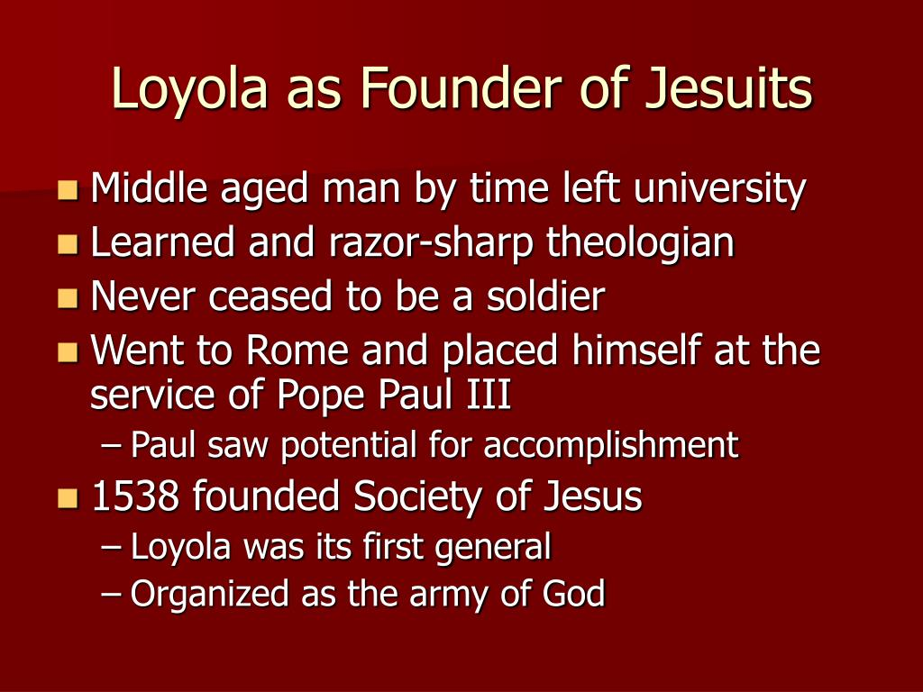 Loyola as Founder of Jesuits