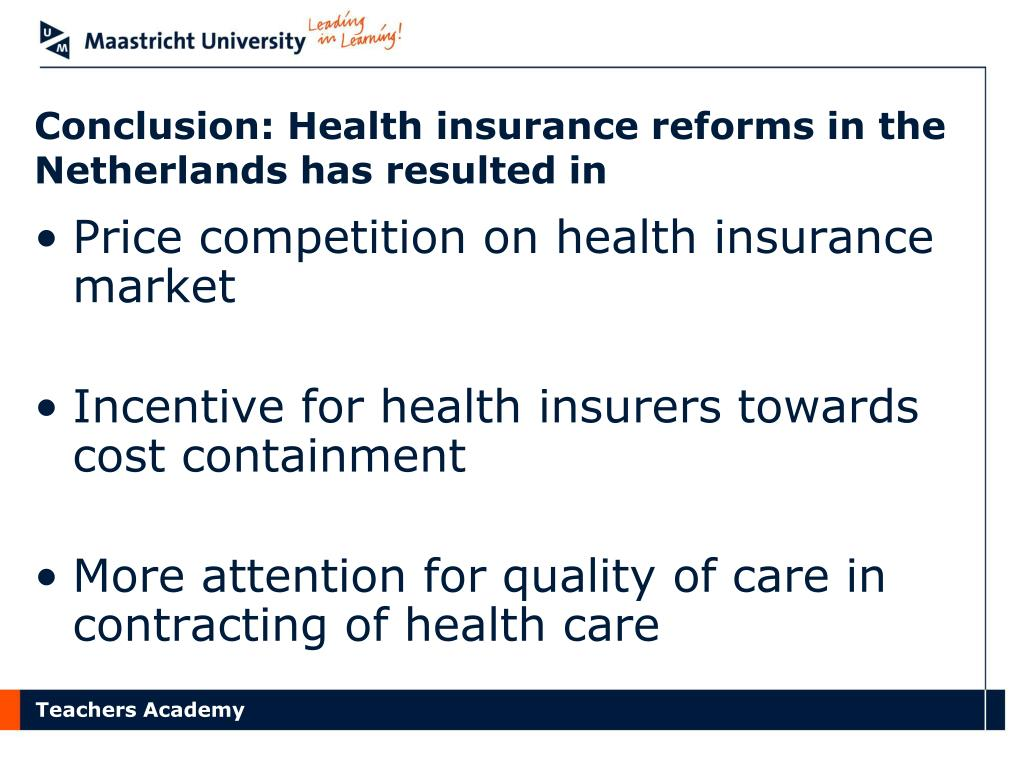Conclusion: Health insurance reforms in the Netherlands has resulted in