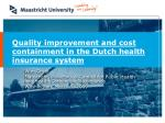 quality improvement and cost containment in the dutch health insurance system