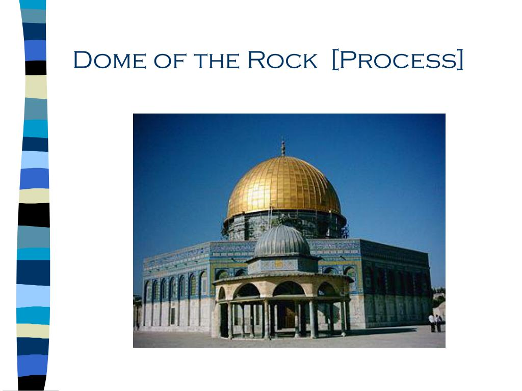 Dome of the Rock  [Process]
