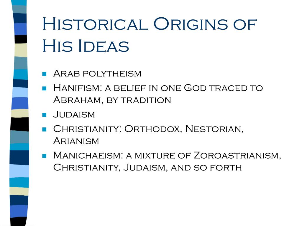 Historical Origins of His Ideas