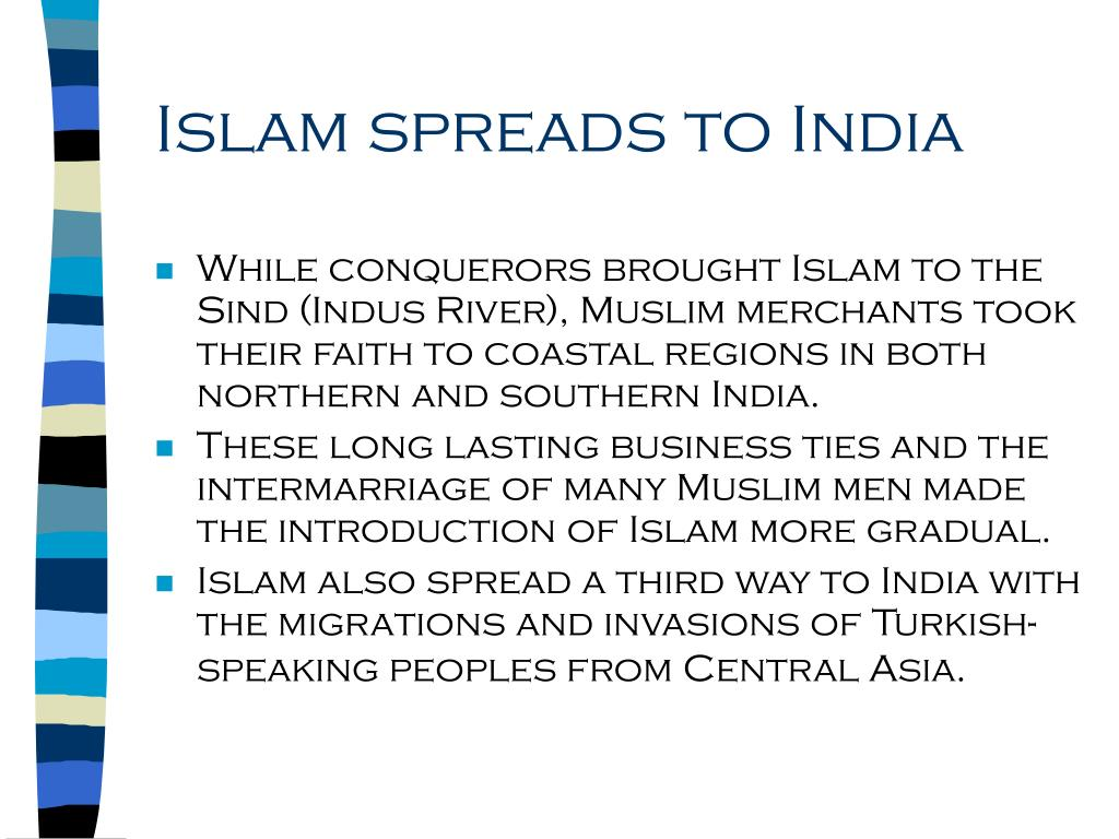 Islam spreads to India