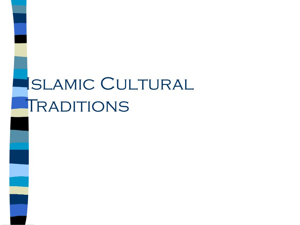 Islamic Cultural Traditions