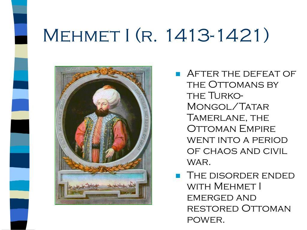 Mehmet I (r. 1413-1421)