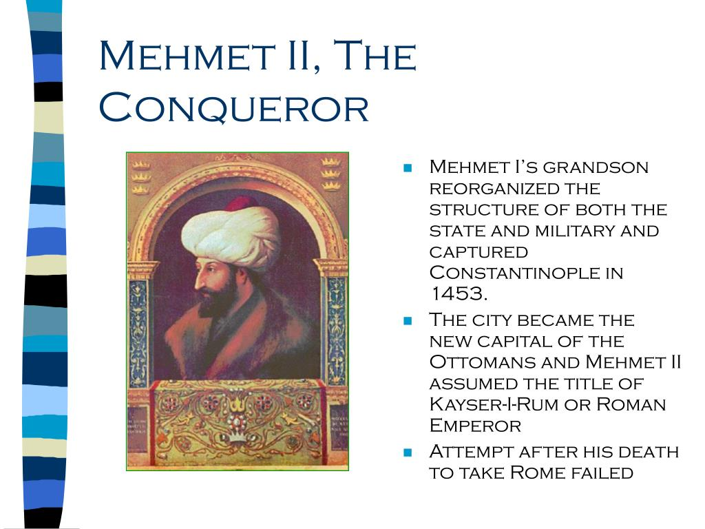 Mehmet II, The Conqueror