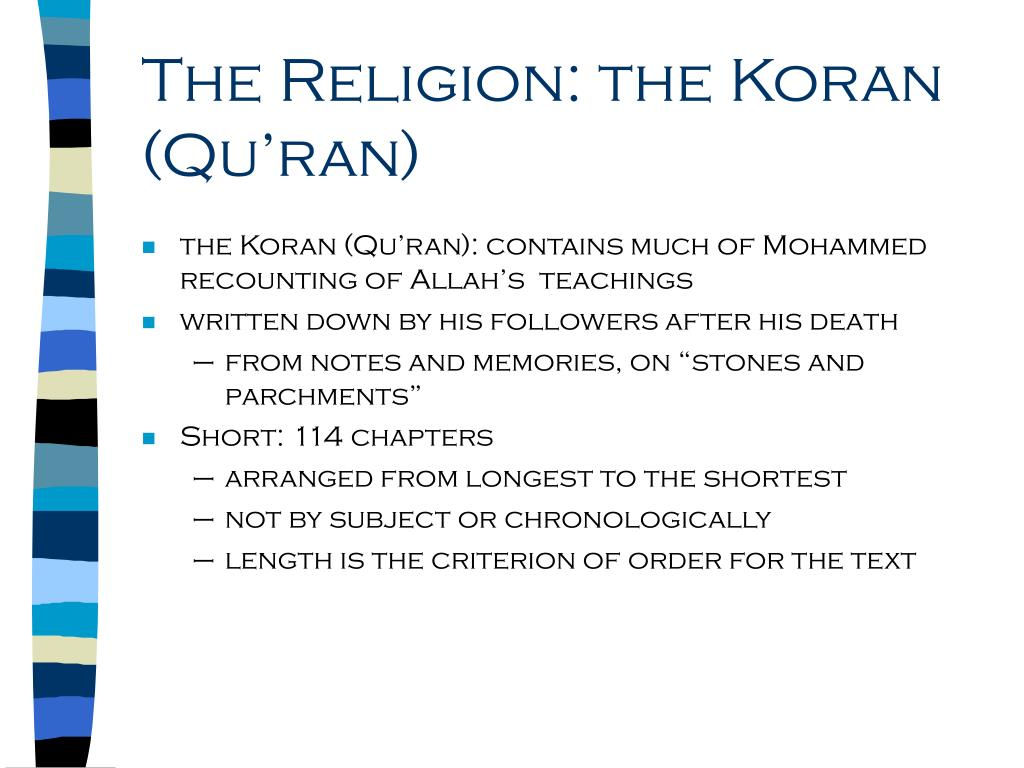 The Religion: the Koran (Qu'ran)