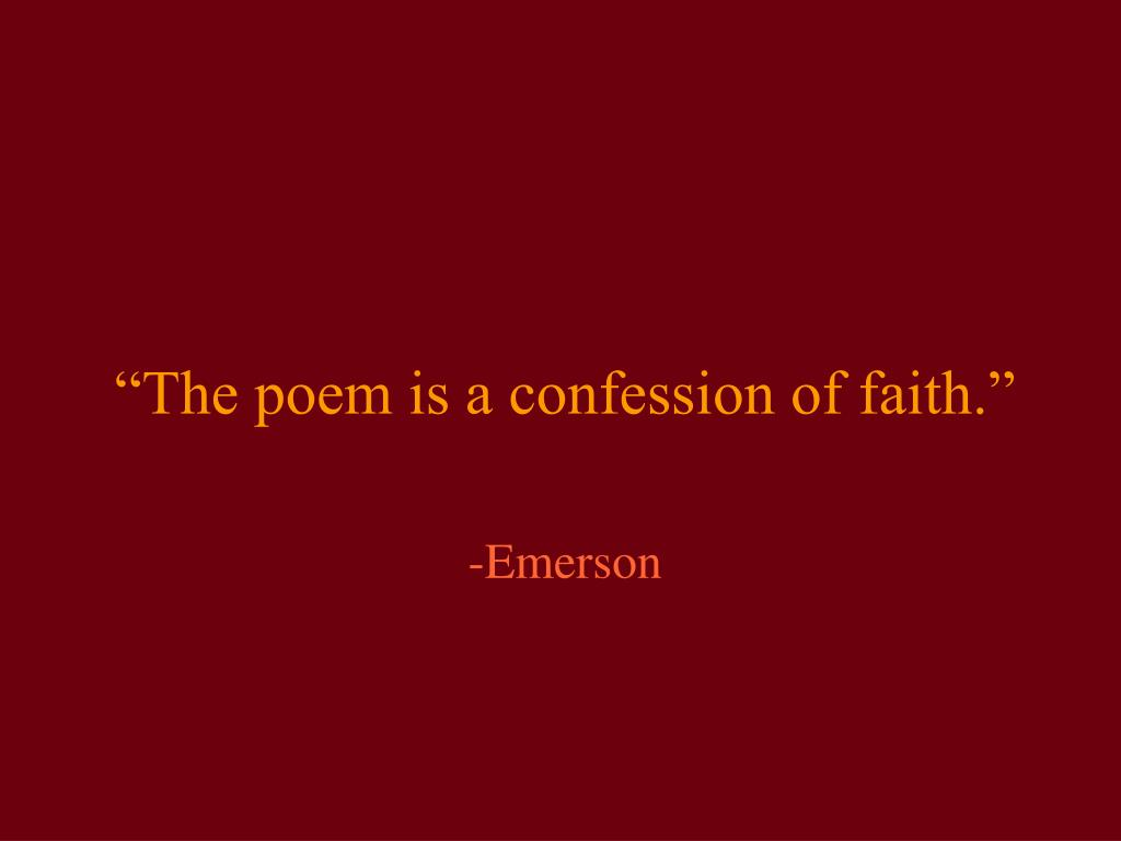 """The poem is a confession of faith."""