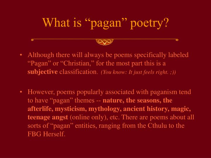What is pagan poetry