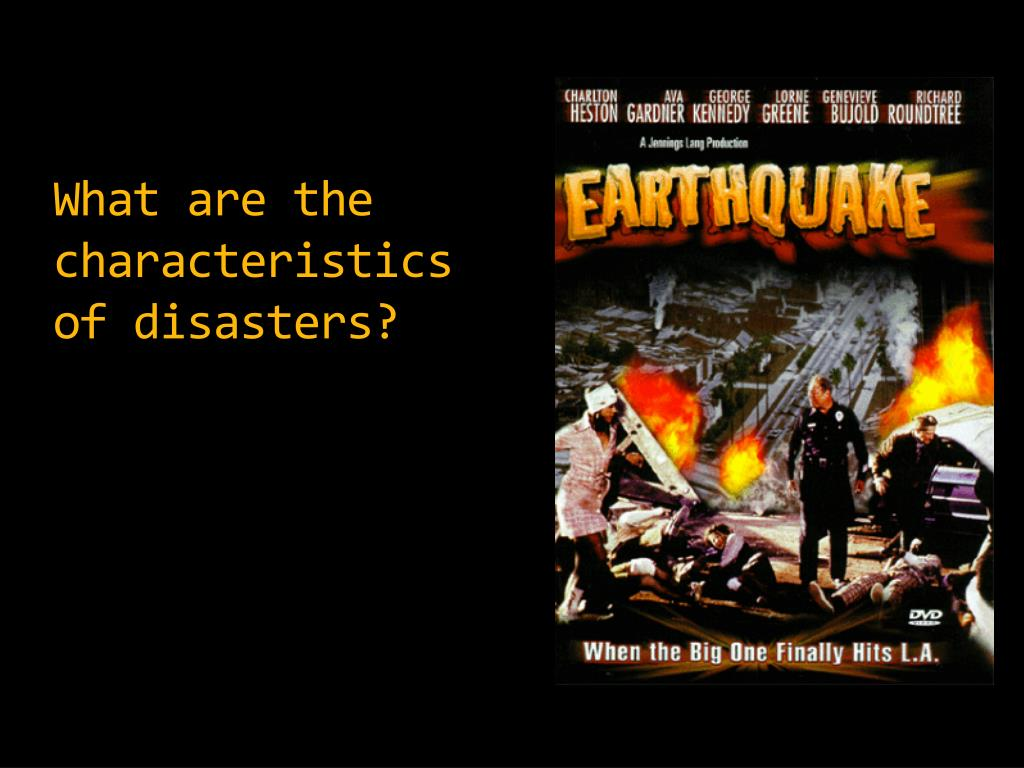What are the characteristics of disasters?