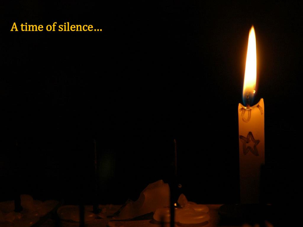 A time of silence…