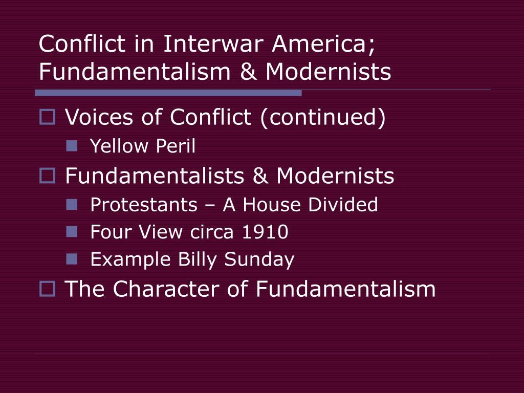 Conflict in Interwar America; Fundamentalism & Modernists