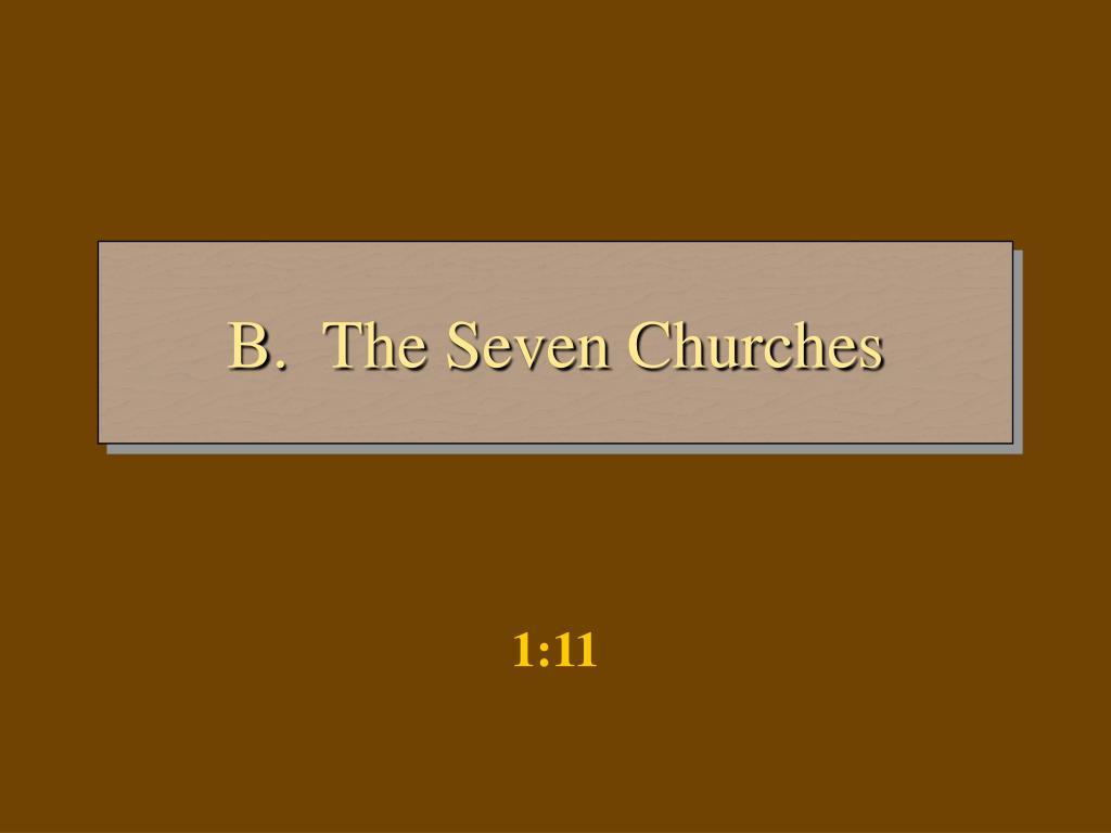 B.  The Seven Churches