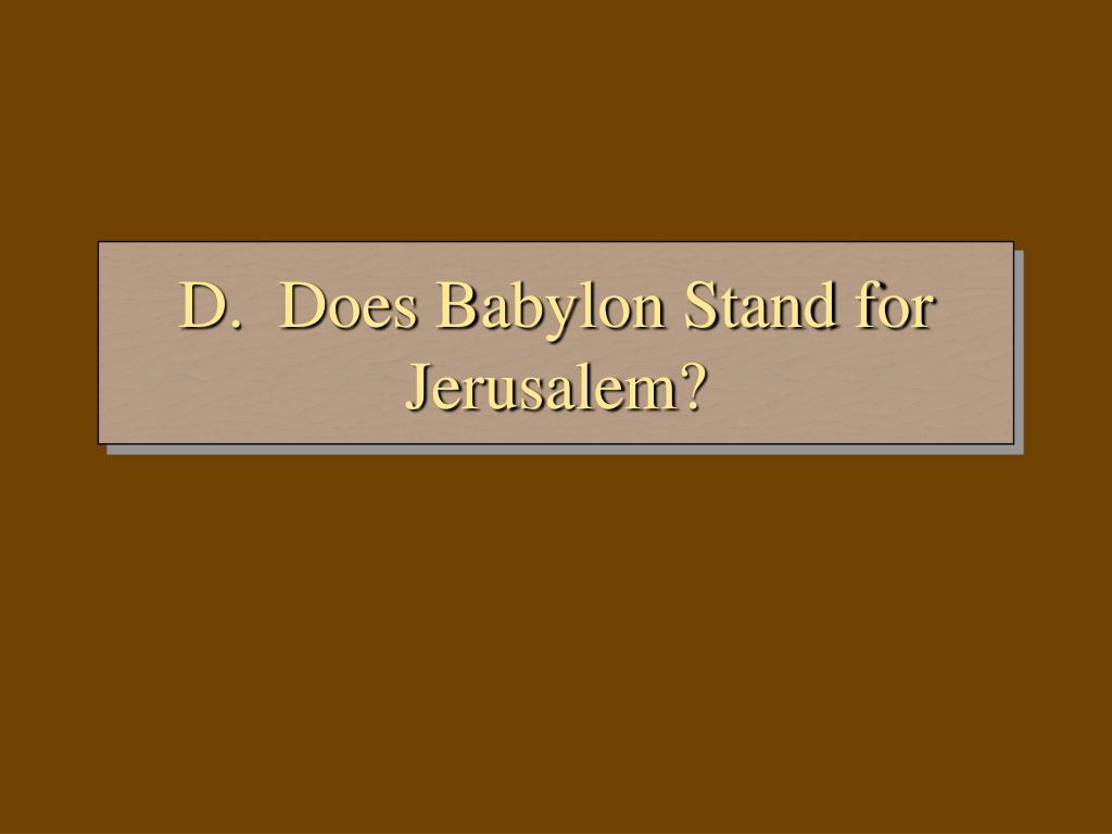 D.  Does Babylon Stand for Jerusalem?