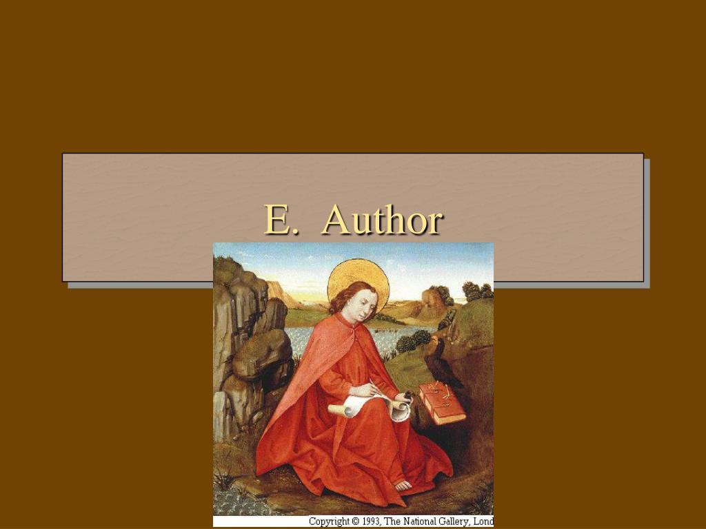E.  Author