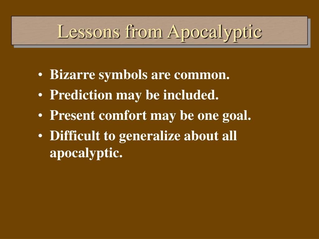 Lessons from Apocalyptic