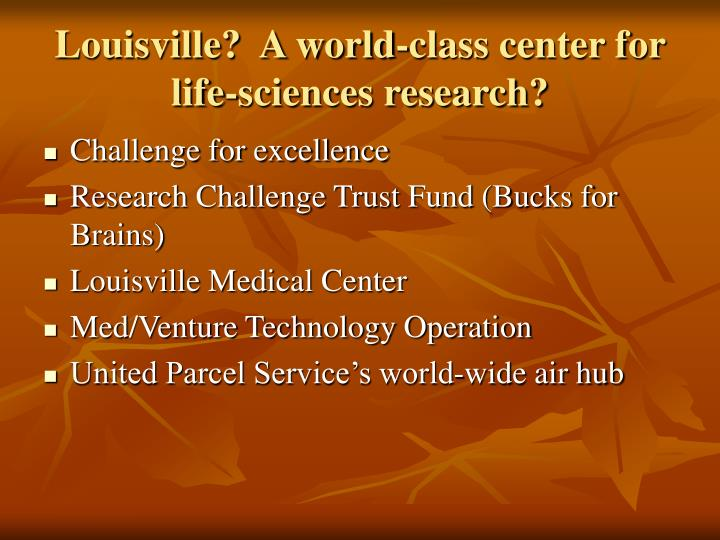 Louisville?  A world-class center for life-sciences research?