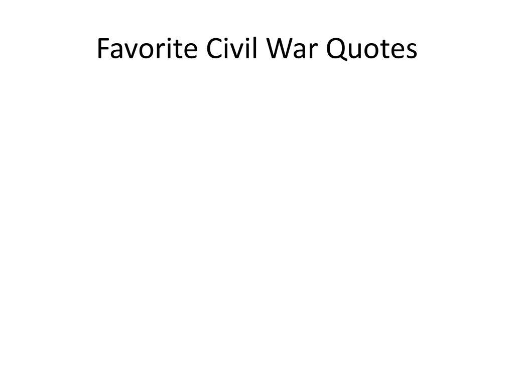 favorite civil war quotes