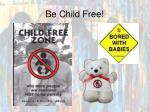 be child free