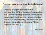 consequences of the anti maternal