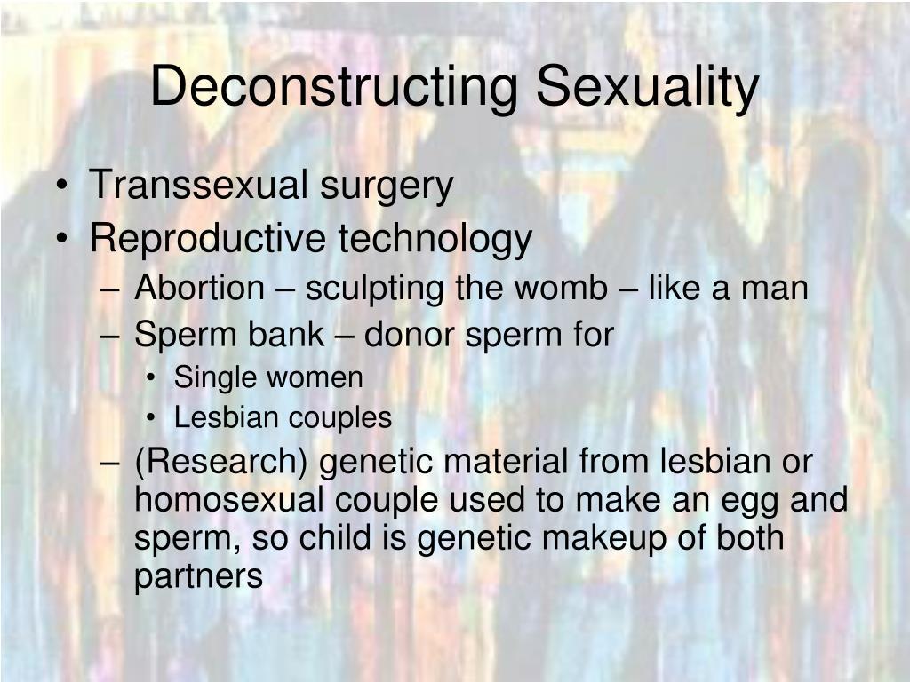 Deconstructing Sexuality