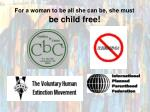 for a woman to be all she can be she must be child free