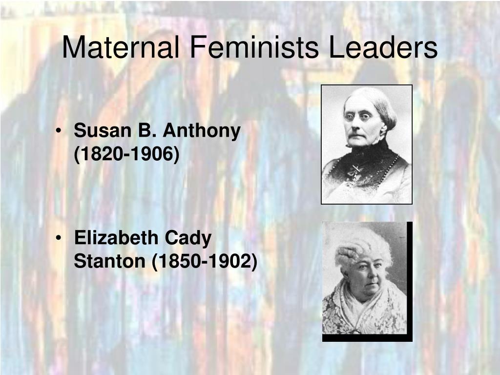 Maternal Feminists Leaders
