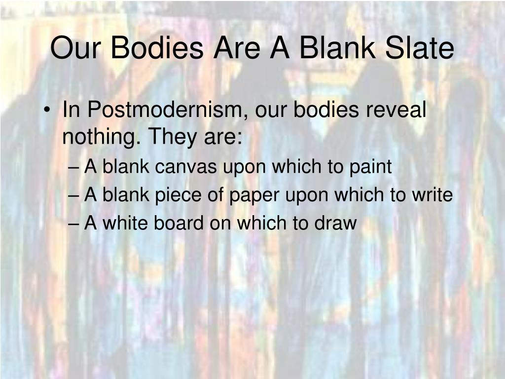Our Bodies Are A Blank Slate