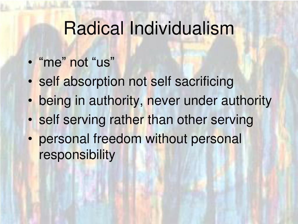Radical Individualism