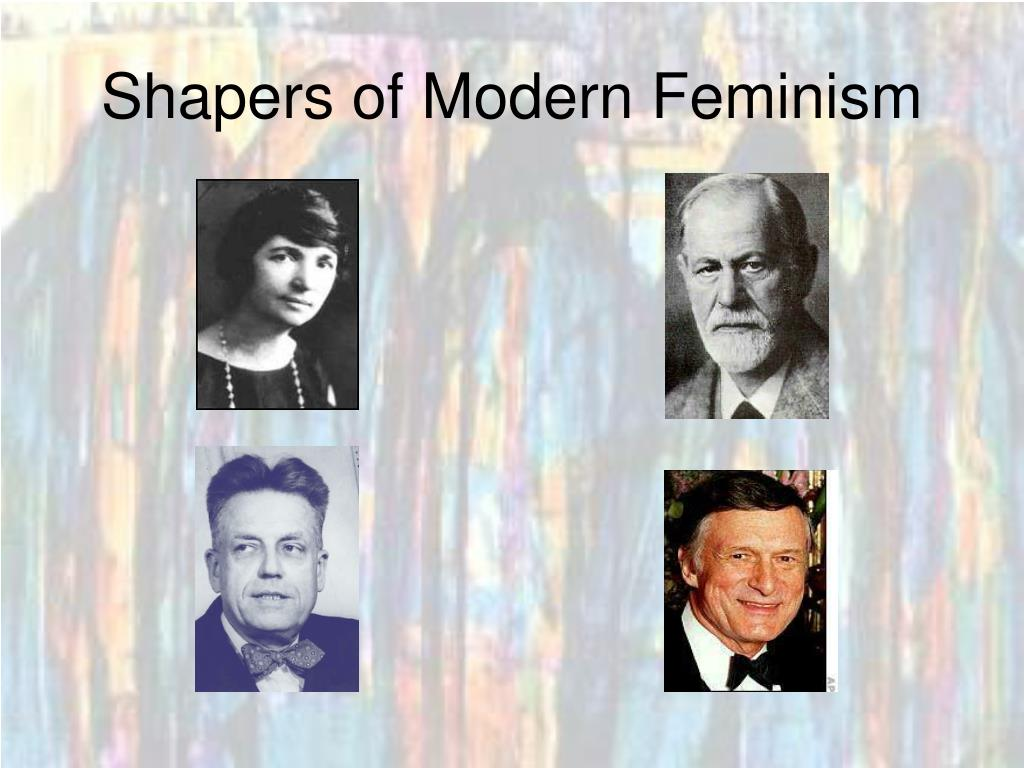 Shapers of Modern Feminism